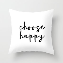 Choose Happy black and white contemporary minimalism typography design home wall decor bedroom Throw Pillow
