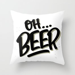 Oh... BEER Throw Pillow