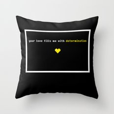 Your love fills me with determination Undertale Throw Pillow