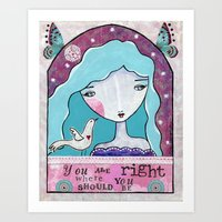 You Are Right Where You Should Be Art Print