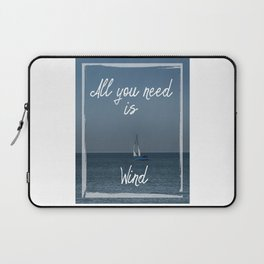 All You Need is Wind Laptop Sleeve