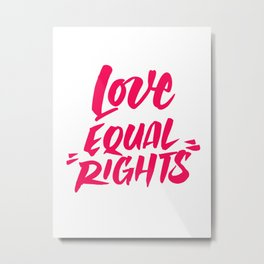 Love Equal Rights Metal Print