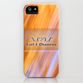 """Lol I Dunno"" in Autumn iPhone Case"