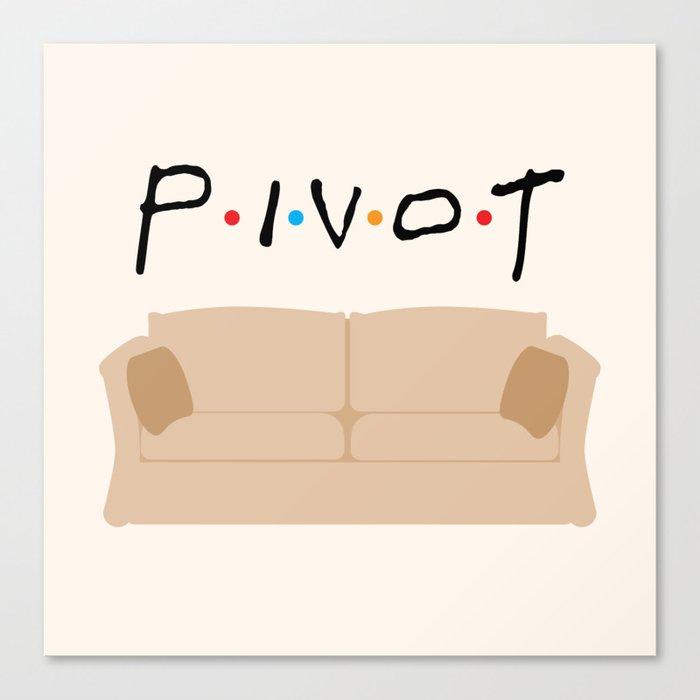 Pivot - Friends Tribute Canvas Print