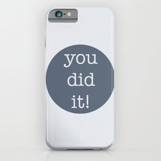 You Did It! Slim Case iPhone 6s