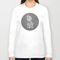 princess bride Long Sleeve T-shirts featuring death cannot stop true love.. princess bride quote by studiomarshallarts