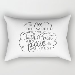 All the the world is made of faith & trust & pixit dust (dark text) Rectangular Pillow