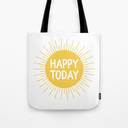 Happy Today - Yellow Sunshine Quote Tote Bag