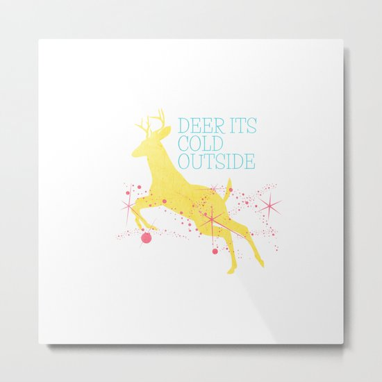 Deer its cold outside  Metal Print