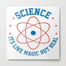 Science Is Like Magic But Real Atom Teacher Gift Metal Print