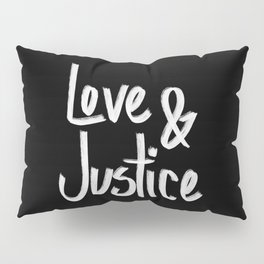 Love and Justice in Black White Pillow Sham