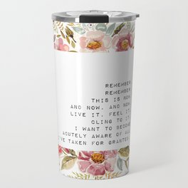 Remember, this is now - S. Plath Collection Travel Mug