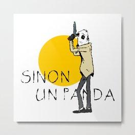 Sinon, un panda (4) Metal Print