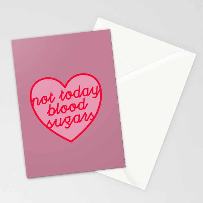 Not Today, Blood Sugars Stationery Cards