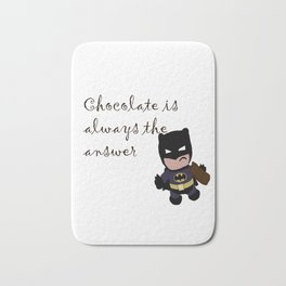 Chocolate is always the answer Bath Mat