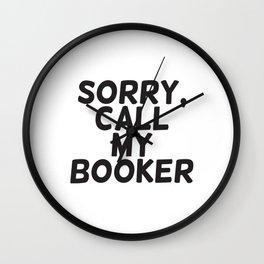 Sorry, call my booker Wall Clock
