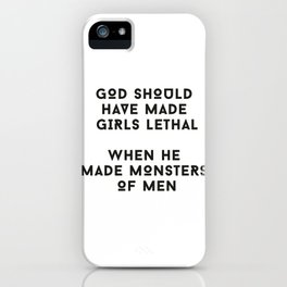 God Should Have Made Girls Lethal iPhone Case