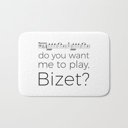 Bassoon - Do you want me to play, Bizet? (white) Bath Mat