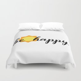 BE HAPPY SUNSHINE Duvet Cover