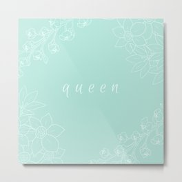 you are the queen Metal Print