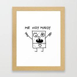 Mi hoy Minoy Framed Art Print