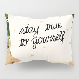 Stay True To Yourself II Pillow Sham