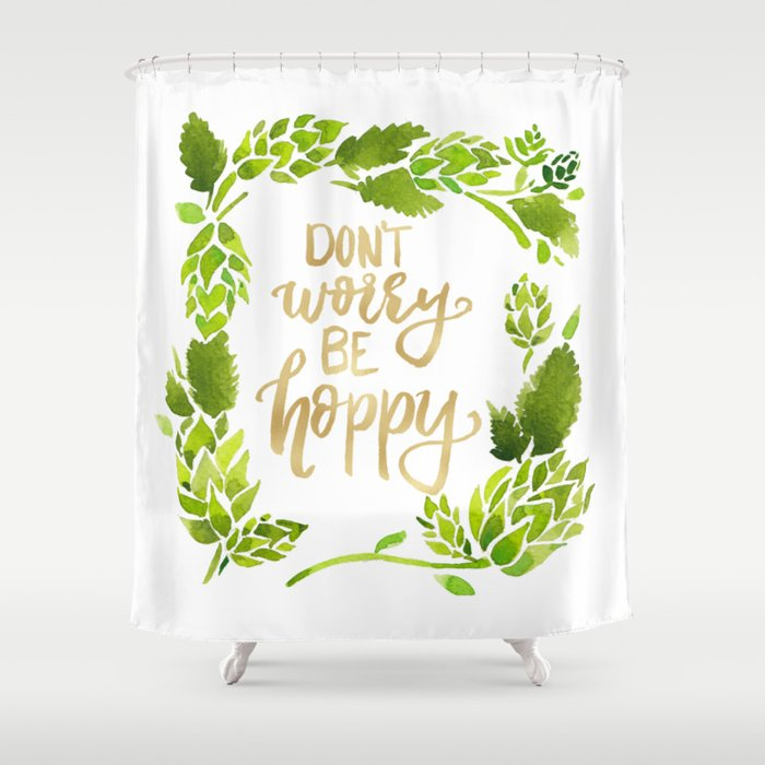 Don't worry be hoppy (green and gold palette) Shower Curtain