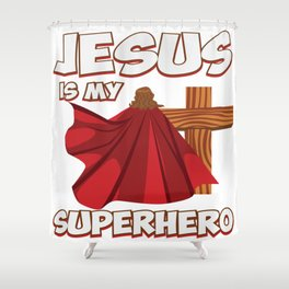 Funny Super Hero Jesus Christ Priest Quote Gift Shower Curtain