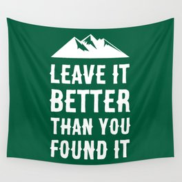 Leave It Better Than You Found It - Mountain Edition Wall Tapestry