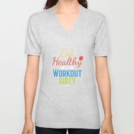 Eating healthy workout Gym Fitness saying Unisex V-Neck