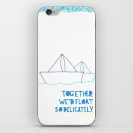 Together We'd Float So Delicately iPhone Skin