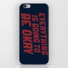 Everything Is Going To Be Okay iPhone Skin