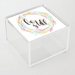 Be Still Acrylic Box