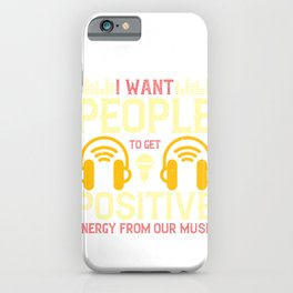 I want people to get positive energy from our music iPhone Case