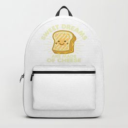 Sweet Dreams Are Made of Cheese Backpack