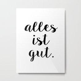 Alles ist Gut | Typography Script Version Metal Print