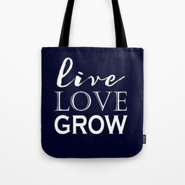 Live Love Grow - Navy Blue and White Tote Bag