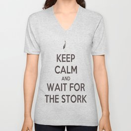 Keep Calm And Wait For The Stork Baby Delivery Unisex V-Neck
