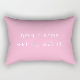 Don't Stop, Get it, Get it. Rectangular Pillow