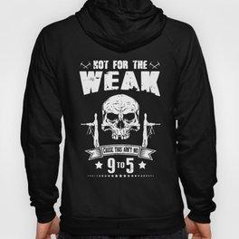 not foe the weak cause aint no 9to5 veteran t-shirts Hoody