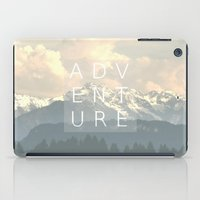 adventure is out there iPad Cases featuring ADVENTURE by SUNLIGHT STUDIOS  Monika Strigel
