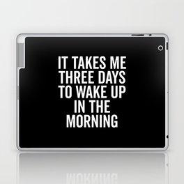 Three Days Wake Up Funny Quote Laptop & iPad Skin