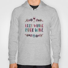 Less Whine More Wine Hoody