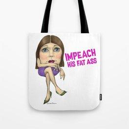 Impeach His Fat Ass Tote Bag