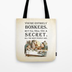 Alice In Wonderland -Colors- Tea Party - You're Entirely Bonkers - Quote Tote Bag