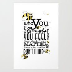Bee who you are..... Art Print