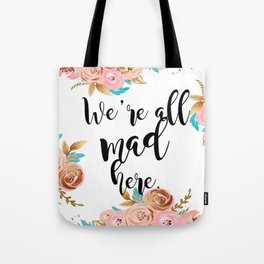 We're all mad here - golden floral Tote Bag
