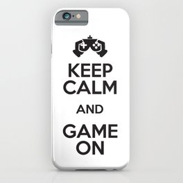 Keep Calm And Game On iPhone Case