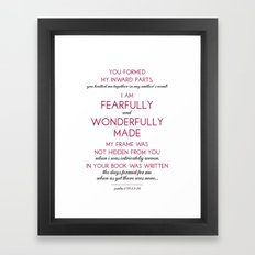 Fearfully and Wonderfully Made. Psalm 139:13-16 Framed Art Print
