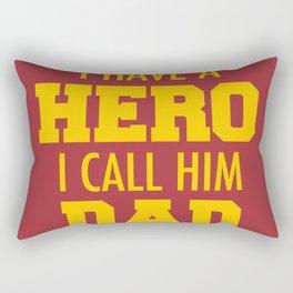 I have a hero I call him dad Rectangular Pillow